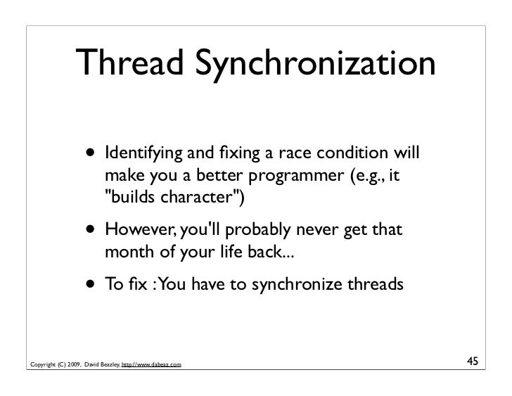 Thread Synchronization                      • Identifying and fixing a race condition will                            make ...