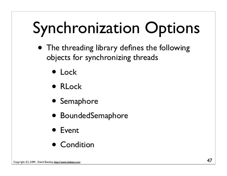 Synchronization Options                     • The threading library defines the following                            object...