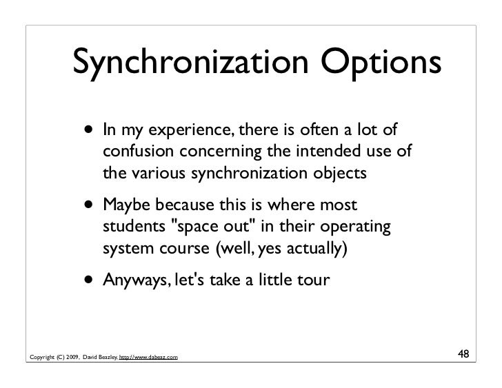 Synchronization Options                     • In my experience, there is often a lot of                            confusi...