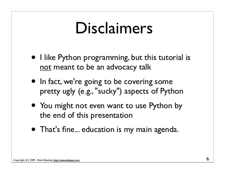 Disclaimers               • I like Python programming, but this tutorial is                       not meant to be an advoc...