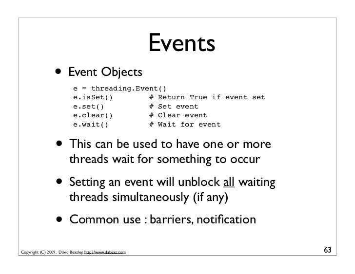 Events                  • Event Objects                            e = threading.Event()                            e.isSe...