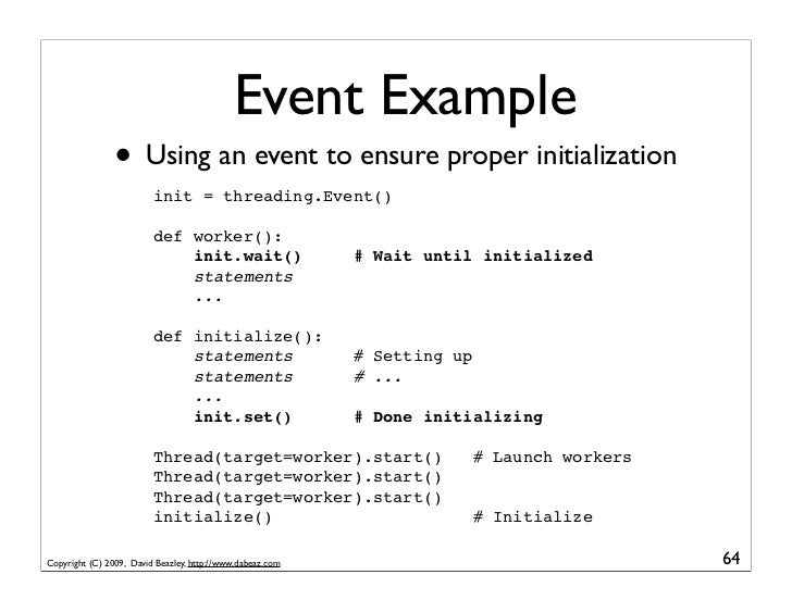 Event Example                 • Using an event to ensure proper initialization                          init = threading.E...