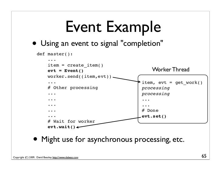 """Event Example                 • Using an event to signal """"completion""""                     def master():                   ..."""