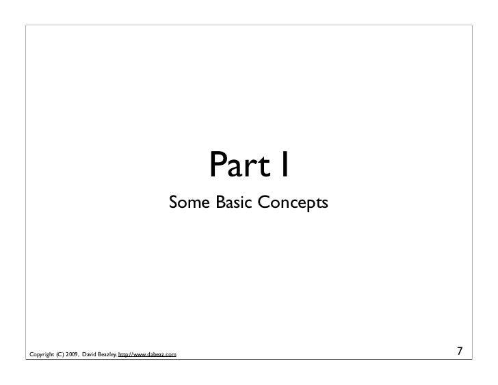 Part I                                                      Some Basic Concepts     Copyright (C) 2009, David Beazley, htt...