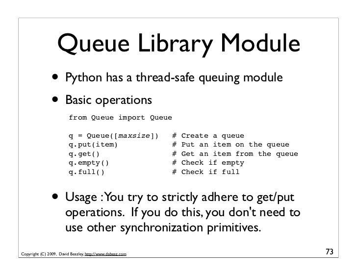 Queue Library Module                • Python has a thread-safe queuing module                • Basic operations           ...