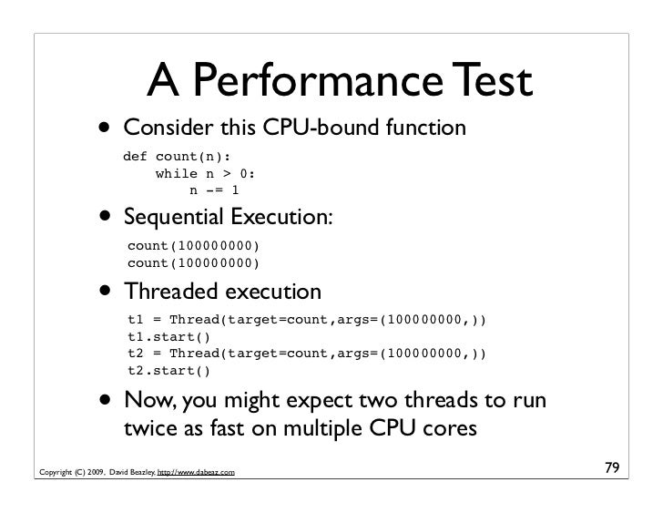 A Performance Test                 • Consider this CPU-bound function                        def count(n):                ...