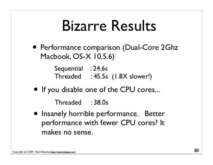 Bizarre Results                  • Performance comparison (Dual-Core 2Ghz                         Macbook, OS-X 10.5.6)   ...