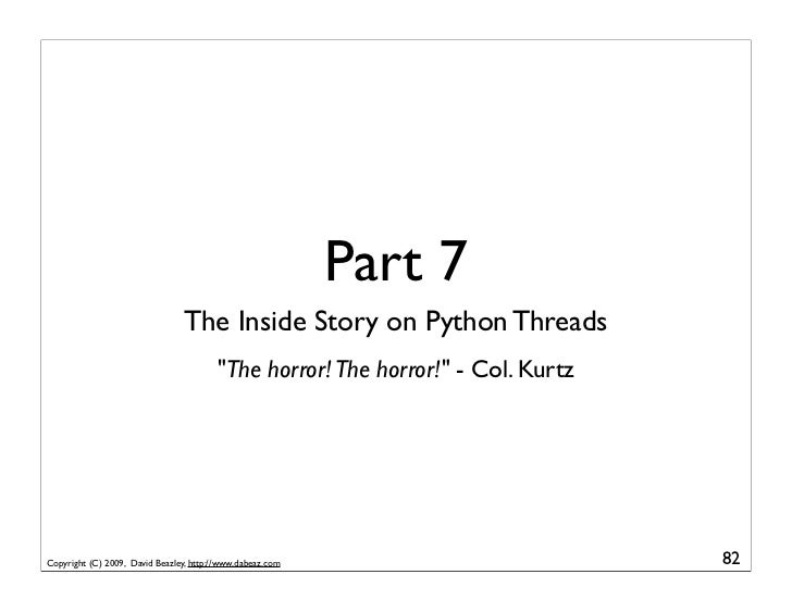 """Part 7                                 The Inside Story on Python Threads                                         """"The hor..."""
