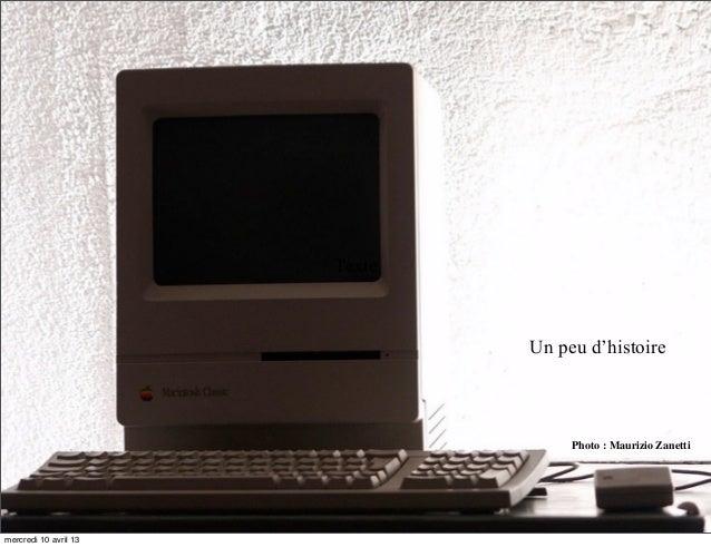 Texte                               Un peu d'histoire                                    Photo : Maurizio Zanetti         ...