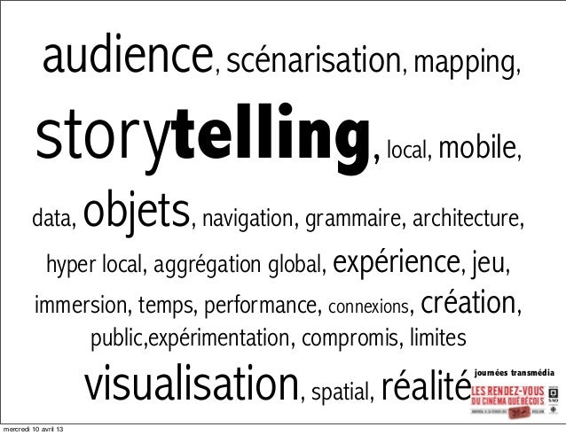 audience, scénarisation, mapping,          storytelling                             , local, mobile,         data,        ...