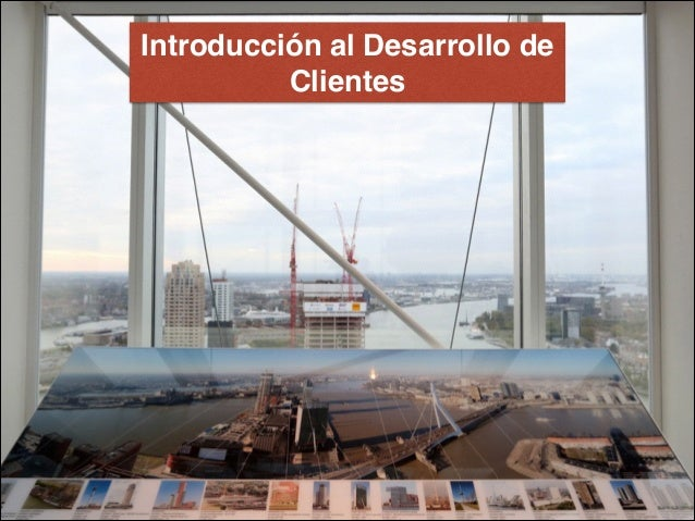 Introducción al Desarrollo de Clientes
