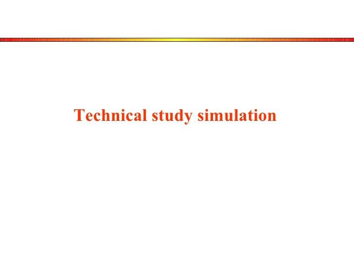 Technical study simulation