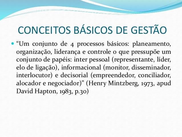"""CONCEITOS BÁSICOS DE GESTÃO   """"Um conjunto de 4 processos básicos: planeamento,  organização, liderança e controle o que ..."""