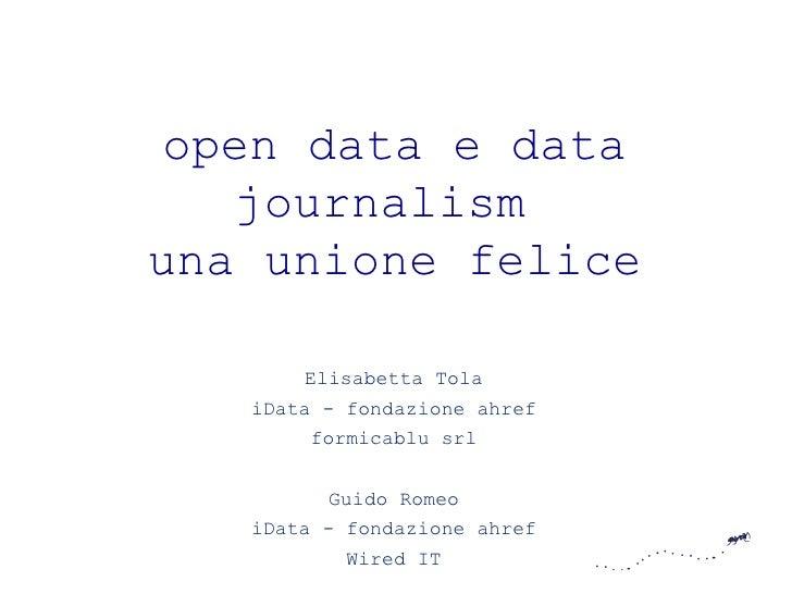 open data e data   journalismuna unione felice       Elisabetta Tola   iData - fondazione ahref       formicablu srl      ...