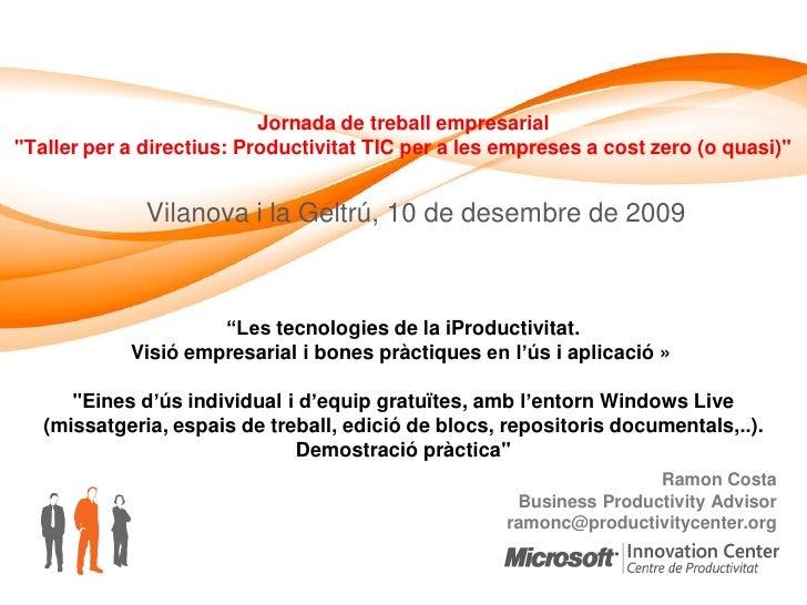 """Jornada de treball empresarial """"Taller per a directius: Productivitat TIC per a les empreses a cost zero (o quasi)""""       ..."""