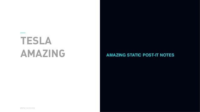 01 WORLD IA DAY 2016 TESLA AMAZING AMAZING STATIC POST-IT NOTES