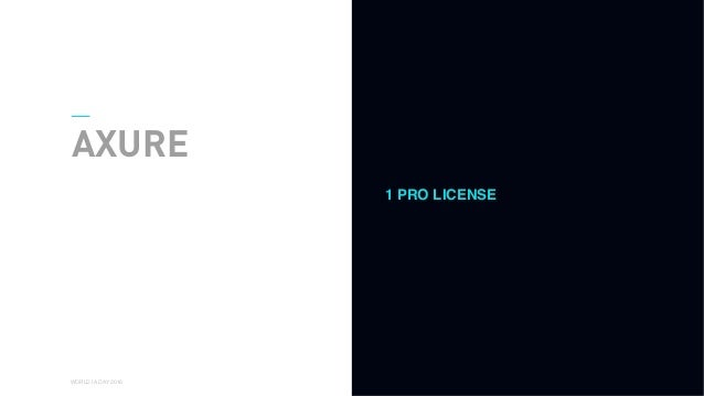 01 WORLD IA DAY 2016 AXURE 1 PRO LICENSE