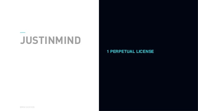 01 WORLD IA DAY 2016 JUSTINMIND 1 PERPETUAL LICENSE