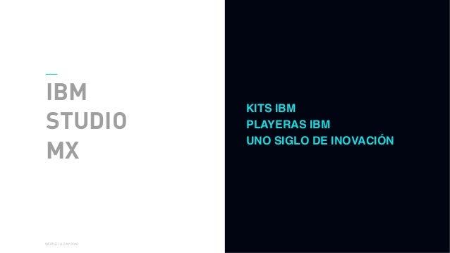 01 WORLD IA DAY 2016 IBM STUDIO MX KITS IBM PLAYERAS IBM UNO SIGLO DE INOVACIÓN
