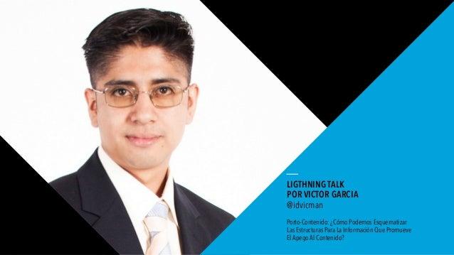 01 WORLD IA DAY 2016 LIGTHNING TALK POR VICTOR GARCIA @idvicman Porto-Contenido: ¿Cómo Podemos Esquematizar Las Estructura...