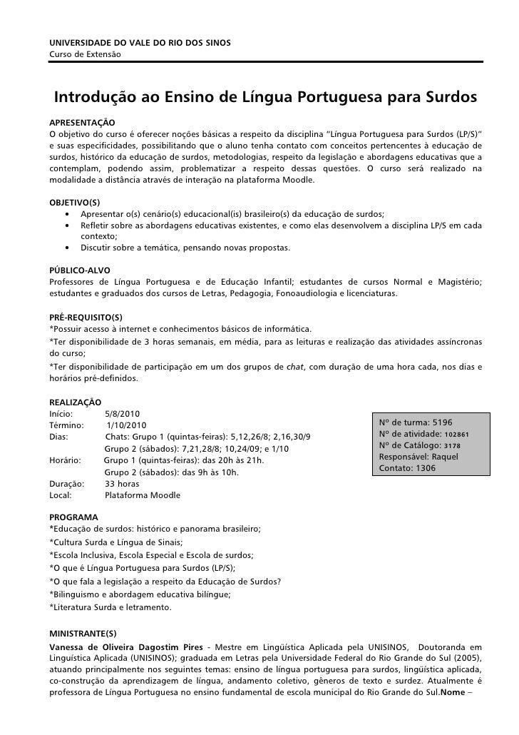 UNIVERSIDADE DO VALE DO RIO DOS SINOS Curso de Extensão      Introdução ao Ensino de Língua Portuguesa para Surdos APRESEN...