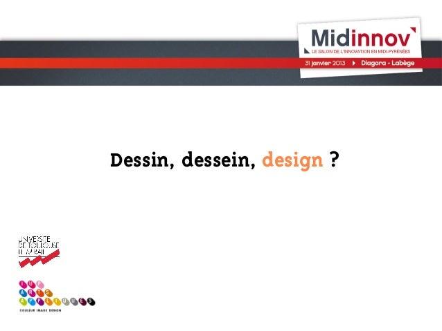 Dessin, dessein, design ?