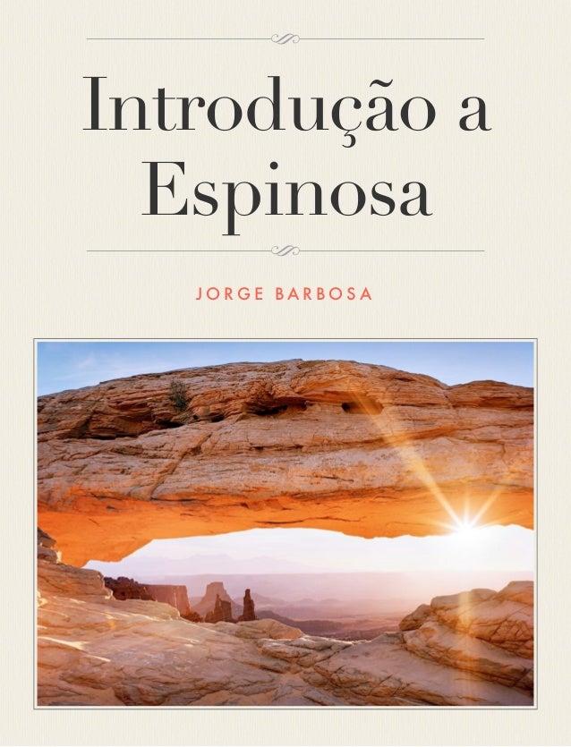 Introdução a Espinosa J O R G E B A R B O S A