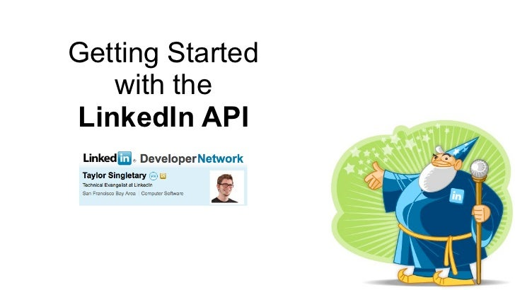 Getting Started    with the LinkedIn API