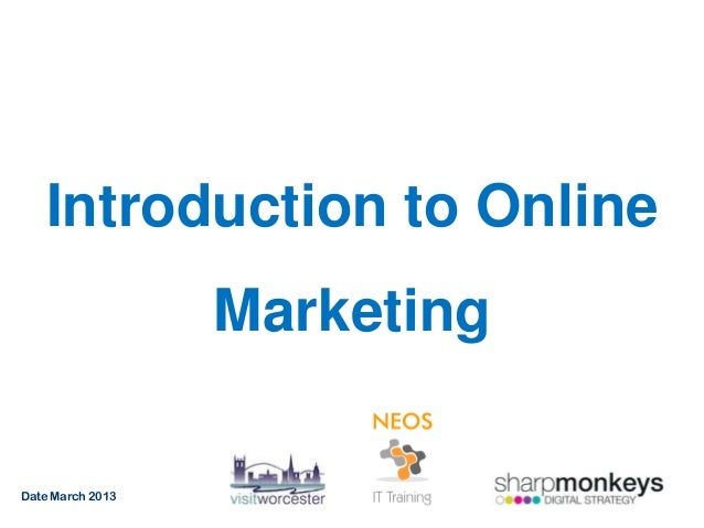 Introduction to Online                  MarketingDate March 2013