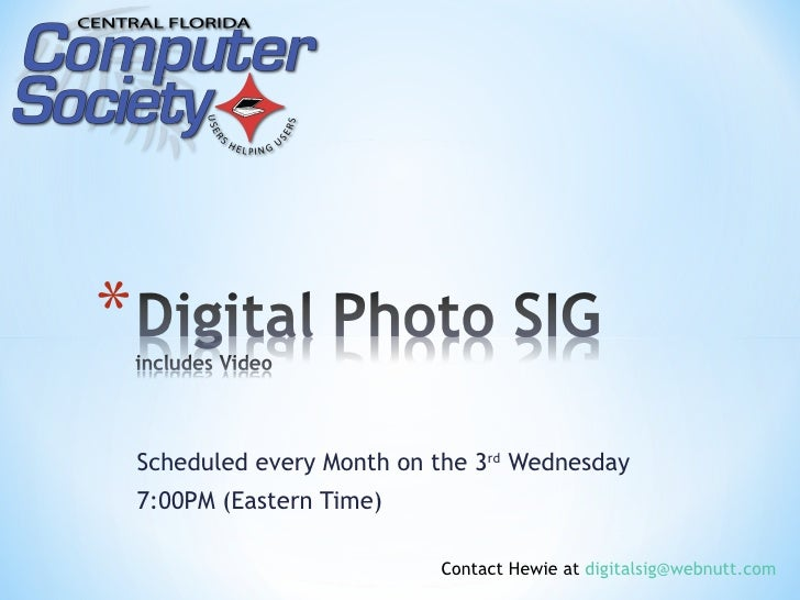 Scheduled every Month on the 3rd Wednesday7:00PM (Eastern Time)                         Contact Hewie at digitalsig@webnut...