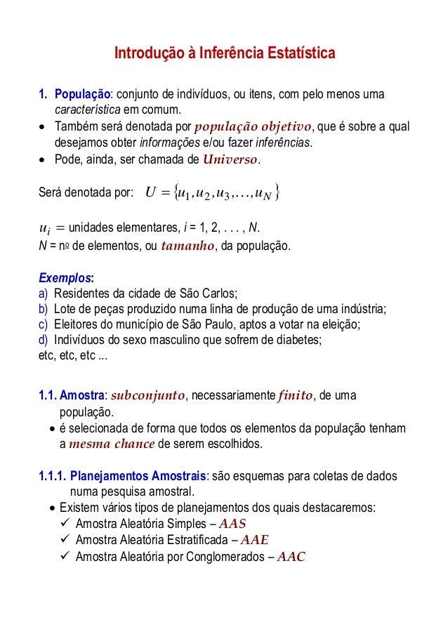Introdução à Inferência Estatística 1. População: conjunto de indivíduos, ou itens, com pelo menos uma característica em c...