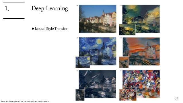Deep Learning  Neural Style Transfer 34 1. Leon, et al. Image Style Transfer Using Convolutional Neural Networks