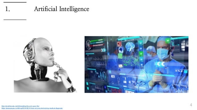 Artificial Intelligence 4 1. http://smartfutures.net/02/seeding-the-ai-in-your-life/ https://www.paysa.com/blog/2018/02/01...
