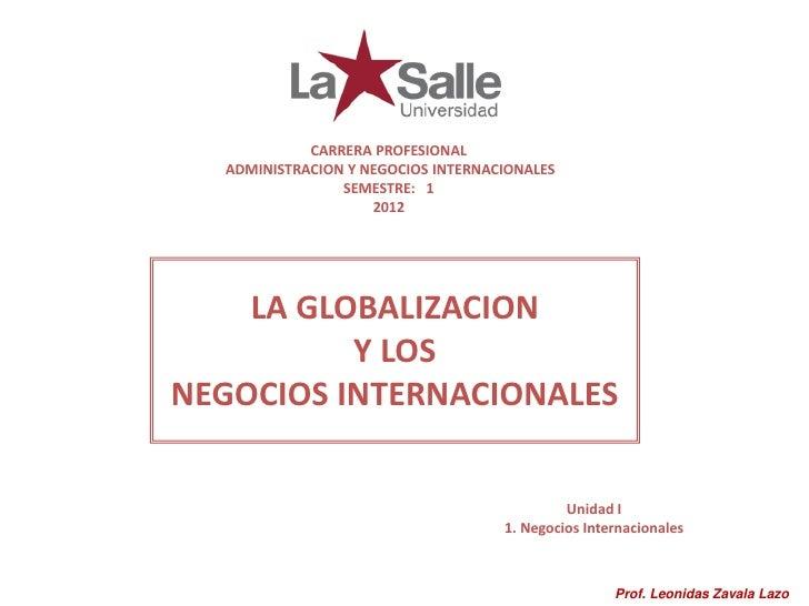 CARRERA PROFESIONAL  ADMINISTRACION Y NEGOCIOS INTERNACIONALES                SEMESTRE: 1                    2012    LA GL...