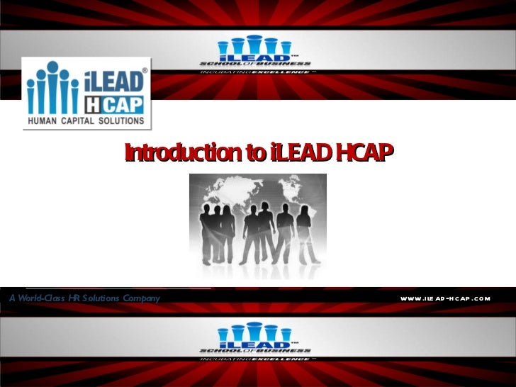 Introduction to iLEAD HCAP www.ilead-hcap.com A World-Class HR Solutions Company
