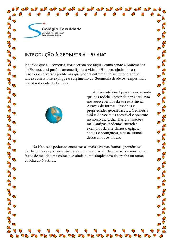 -9906033655<br />INTRODUÇÃO À GEOMETRIA – 6º ANO<br />É sabido que a Geometria, considerada por alguns como sendo a Matemá...