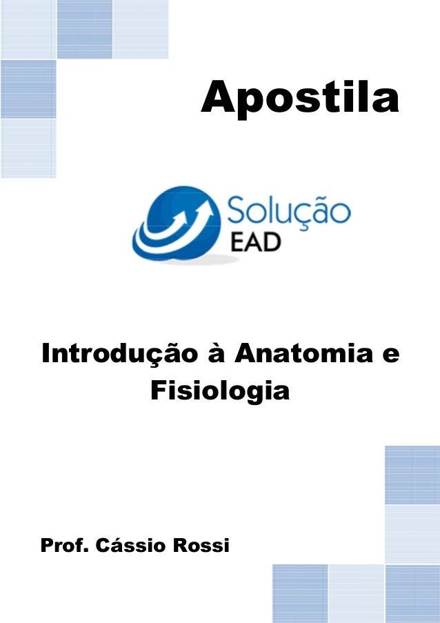 Apostila Introdução à Anatomia e Fisiologia Prof. Cássio Rossi