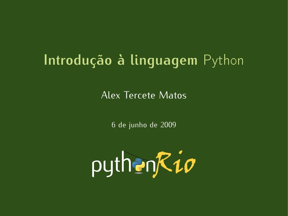 Introdução à linguagem ÈÝØ ÓÒ          Alex Tercete Matos            6 de junho de 2009