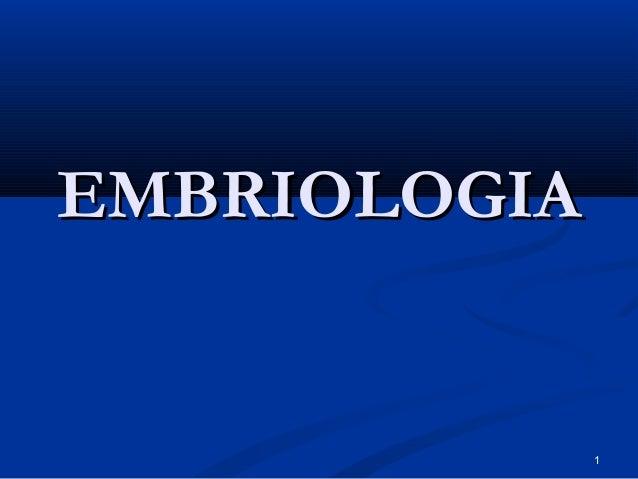 1 EMBRIOLOGIAEMBRIOLOGIA