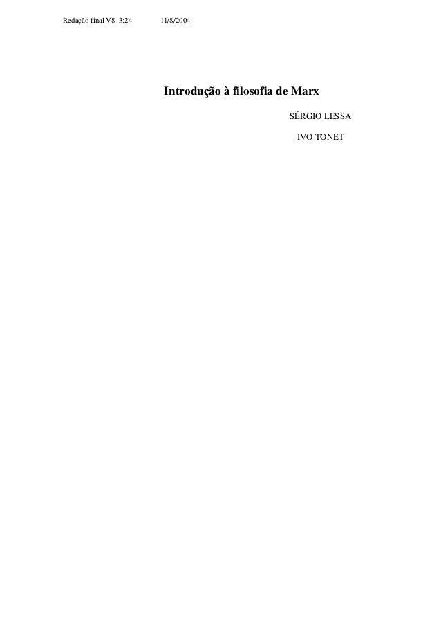 Redação final V8 3:24   11/8/2004                         Introdução à filosofia de Marx                                  ...