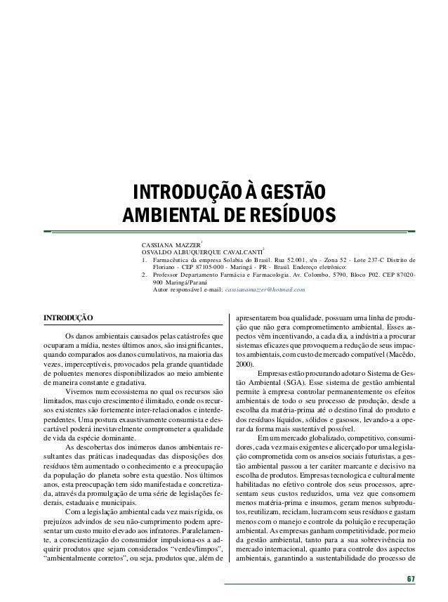 INTRODUÇÃO À GESTÃO AMBIENTAL DE RESÍDUOS 1  CASSIANA MAZZER 2 OSVALDO ALBUQUERQUE CAVALCANTI 1. Farmacêutica da empresa S...