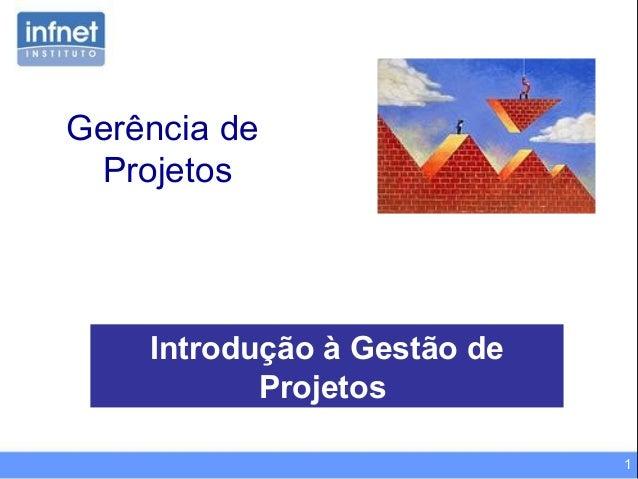 1Gerência deProjetosIntrodução à Gestão deProjetos