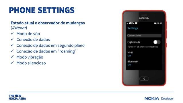PHONE SETTINGS Estado atual e observador de mudanças (listener)  Modo de vôo  Conexão de dados  Conexão de dados em seg...
