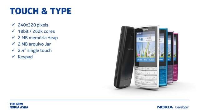"TOUCH & TYPE  240x320 pixels  18bit / 262k cores  2 MB memória Heap  2 MB arquivo Jar  2.4"" single touch  Keypad"