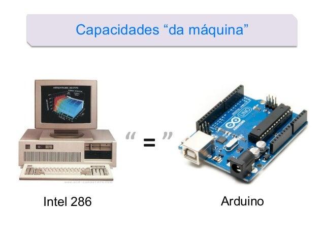 "Capacidades ""da máquina"" "" = "" Intel 286 Arduino"