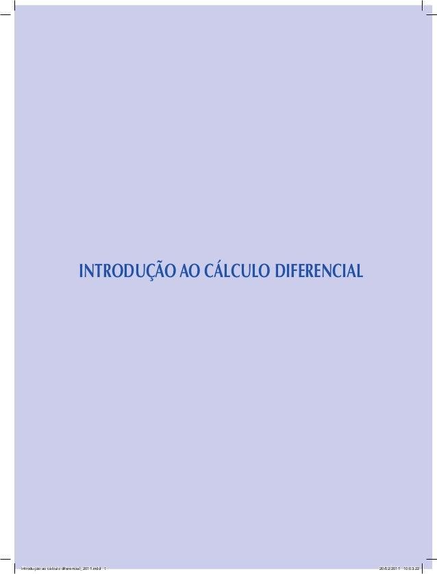 Introdução ao cálculo diferencial Introdução ao cálculo diferencial_2011.indd 1 20/02/2011 10:03:22