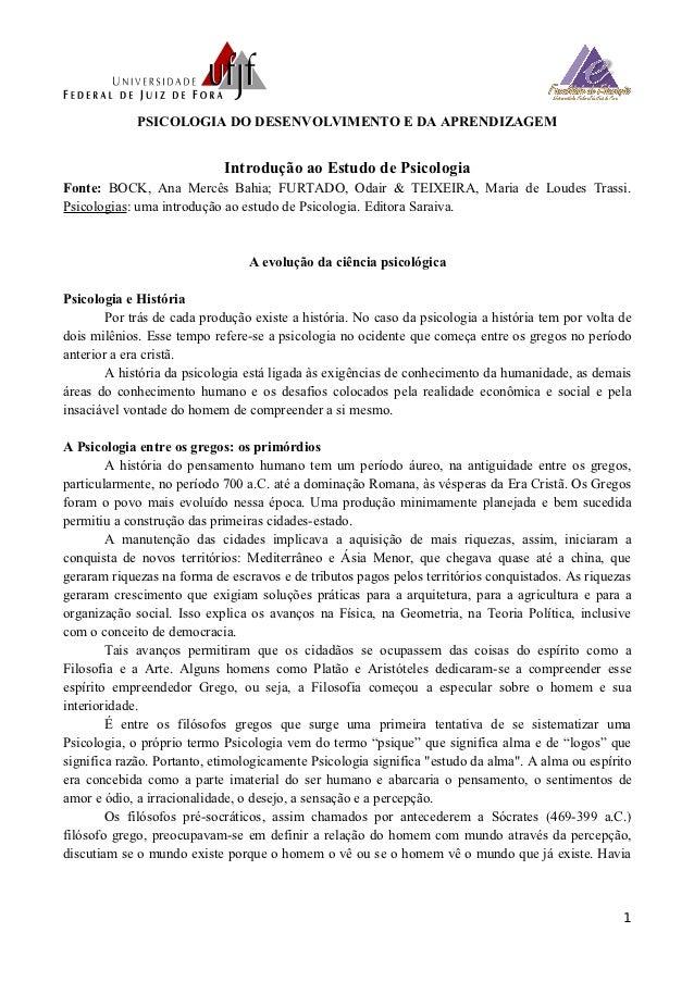 PSICOLOGIA DO DESENVOLVIMENTO E DA APRENDIZAGEM                            Introdução ao Estudo de PsicologiaFonte: BOCK, ...
