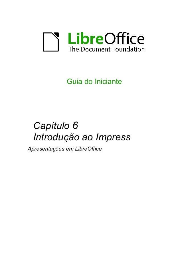 Guia do Iniciante  Capítulo 6  Introdução ao ImpressApresentações em LibreOffice