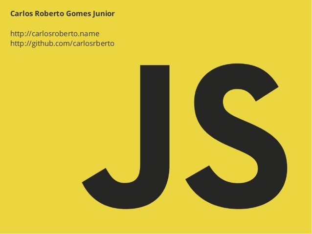 Carlos Roberto Gomes Junior http://carlosroberto.name http://github.com/carlosrberto