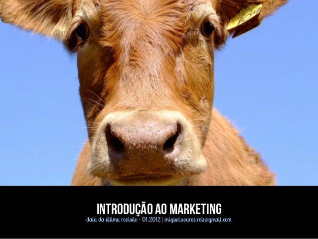 Introdução ao Marketing data da última revisão - 01.2012 | miguel.soares.reis@gmail.com